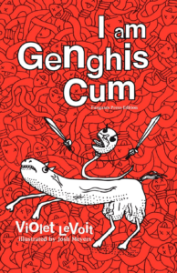 I Am Genghis Cum by Violet LeVoit