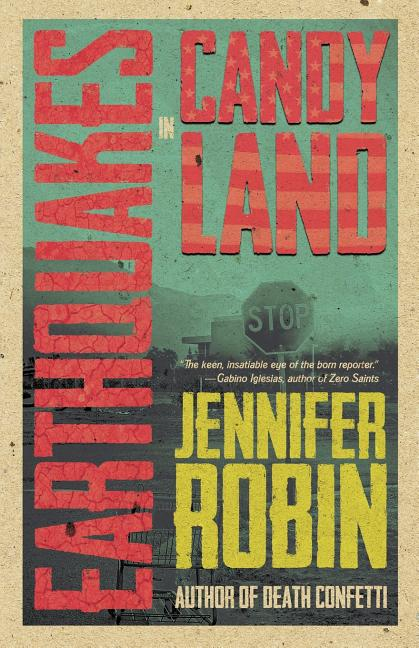 Earthquakes in Candyland by Jennifer Robin
